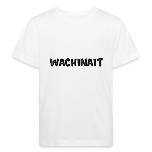 whachinait - Kids' Organic T-Shirt
