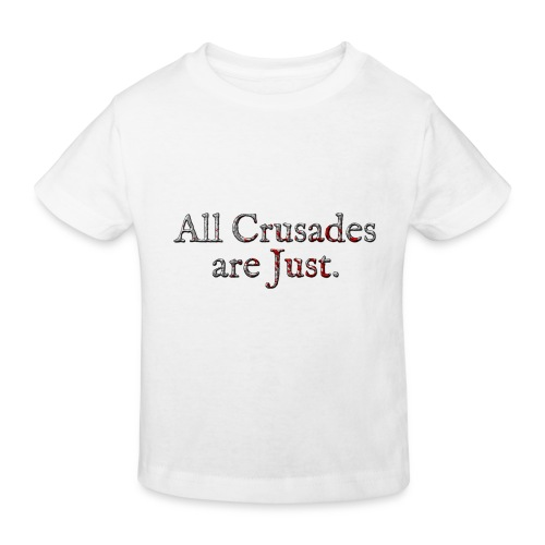 All Crusades Are Just. Alt.2 - Kids' Organic T-Shirt