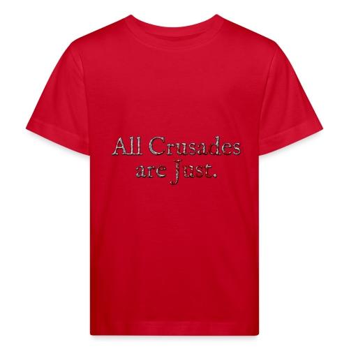All Crusades Are Just. Alt.2 - Kids' Organic T-Shirt