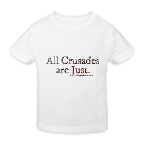 All Crusades Are Just. Alt.1 - Kids' Organic T-Shirt