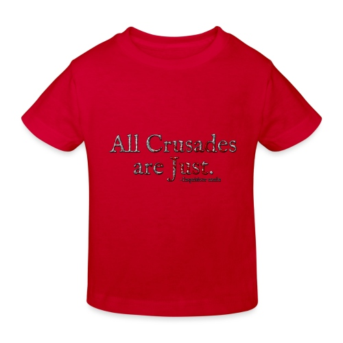 All Crusades Are Just. Alt.1 - Kids' Organic T-Shirt
