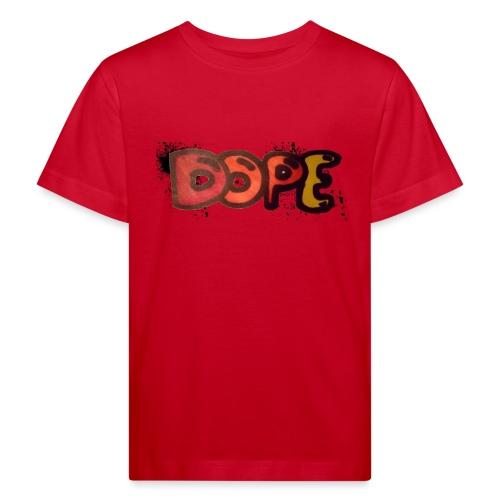 Dope phrase - Kids' Organic T-Shirt