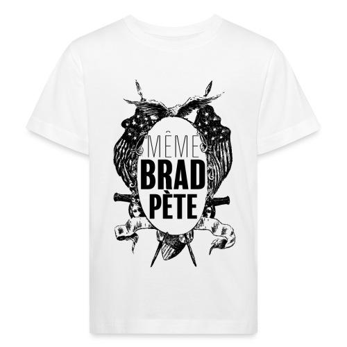 Même Brad Pète - T-shirt bio Enfant