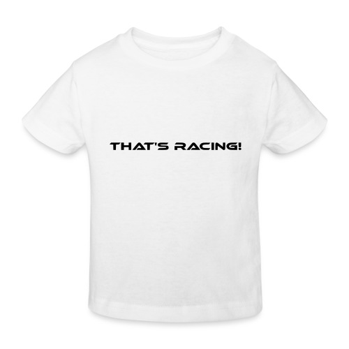 That's Racing! - Kinder Bio-T-Shirt