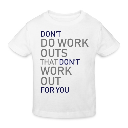 Don't do workouts - Kids' Organic T-Shirt