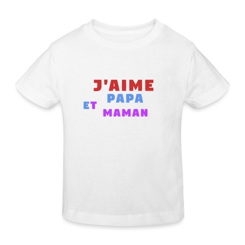 j'aime papa et maman - T-shirt bio Enfant
