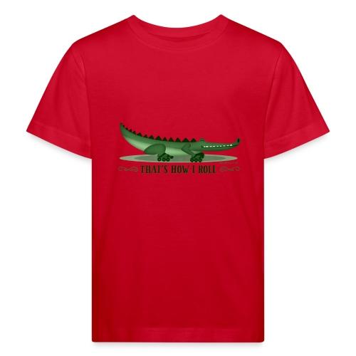 That s How I Roll - Kids' Organic T-Shirt