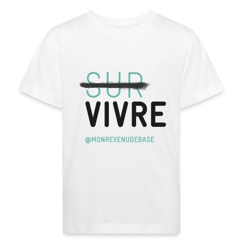 Vivre plutôt que survivre - T-shirt bio Enfant