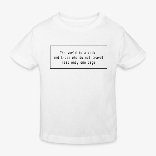 Travel quote 1 - Kids' Organic T-Shirt