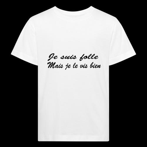 je suis folle - T-shirt bio Enfant