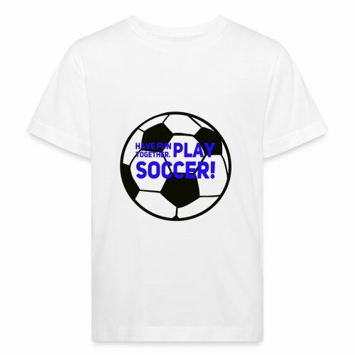 Play soccer! - Ekologisk T-shirt barn