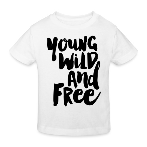 Young wild and free - Kinder Bio-T-Shirt