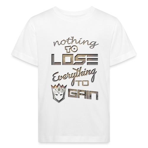 Nothign-to-Lose-light - Kids' Organic T-Shirt