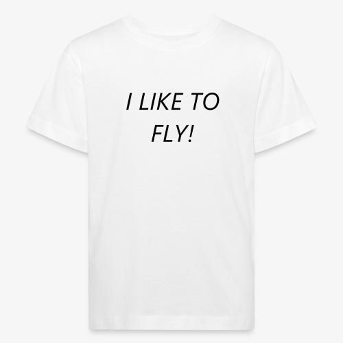 Ich liebe es zu fliegen - Kinder Bio-T-Shirt