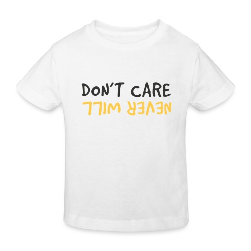 Don't Care, Never Will by Dougsteins - Kids' Organic T-Shirt
