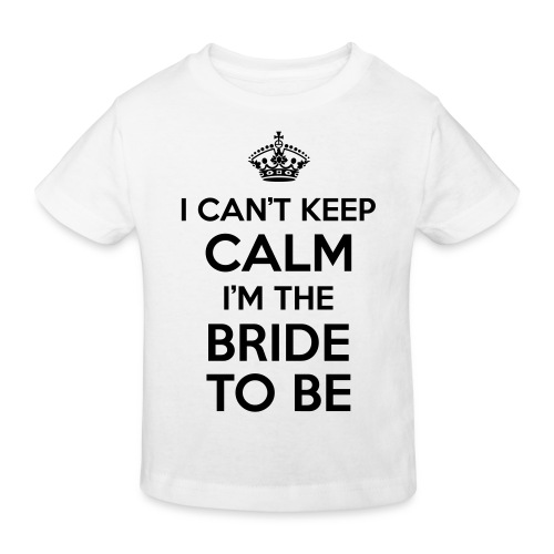 I can't keep calm, I'm the bride to be! - Kinderen Bio-T-shirt