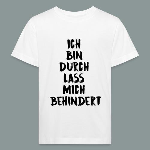 ich bin durch - Kinder Bio-T-Shirt