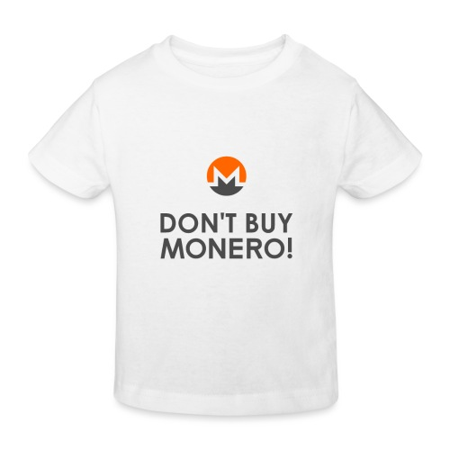 DON'T BUY MONERO! - Kids' Organic T-Shirt