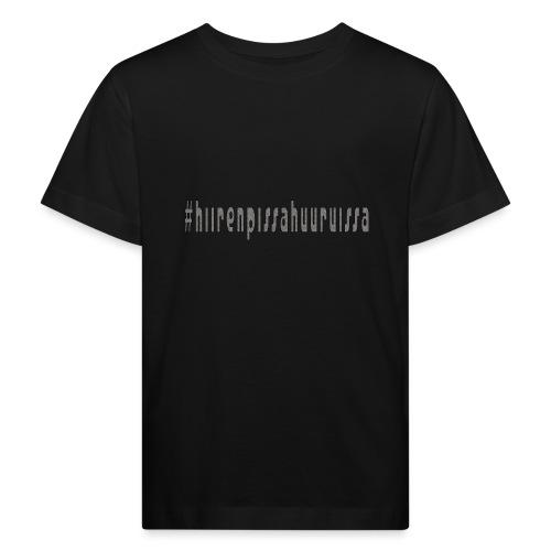 #hiirenpissahuuruissa - Teksti - Lasten luonnonmukainen t-paita