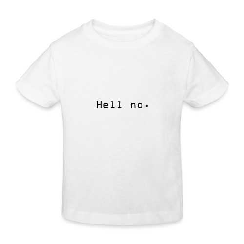 Hell no - Økologisk T-skjorte for barn