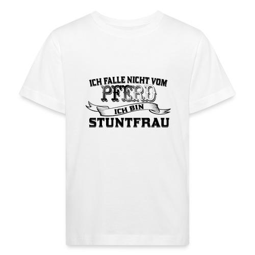 Ich falle nicht vom Pferd ich bin Stuntfrau - Kinder Bio-T-Shirt