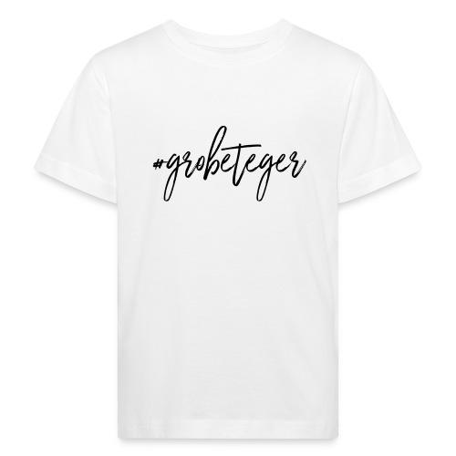 #grobeteger - Kinder Bio-T-Shirt