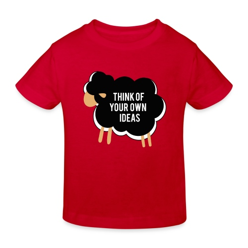 Think of your own idea! - Kids' Organic T-Shirt