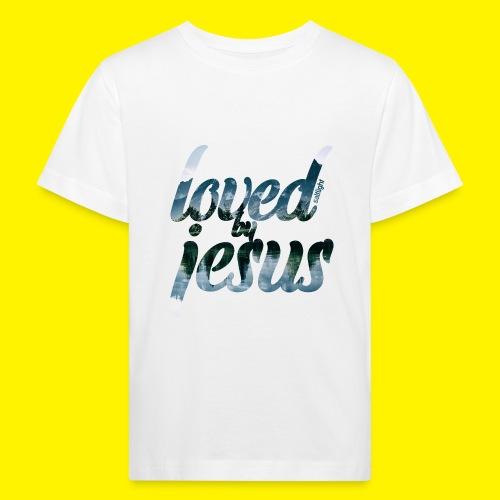 LOVED BY JESUS - Kids' Organic T-Shirt