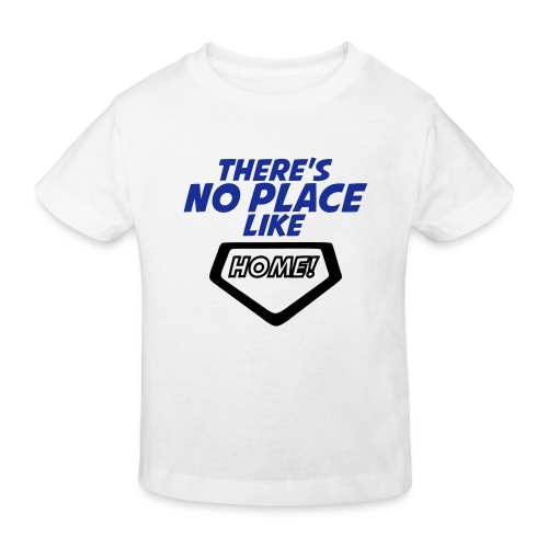 There´s no place like home - Kids' Organic T-Shirt