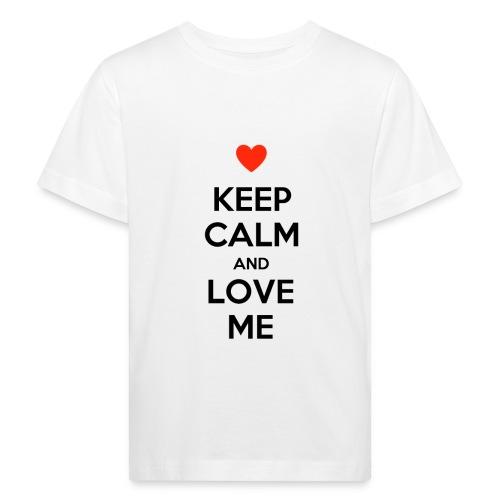 Keep calm and love me - Maglietta ecologica per bambini
