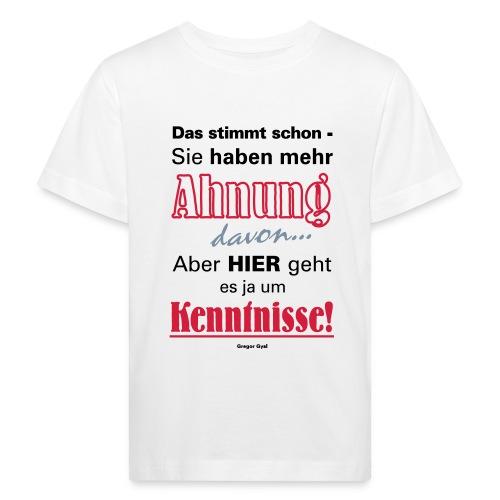Gysis Fetter Spruch zu Politiker mit wenig Ahnung - Kinder Bio-T-Shirt