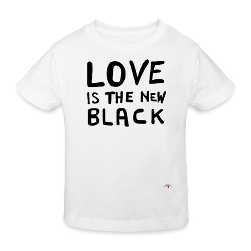 Love is the new black - Maglietta ecologica per bambini