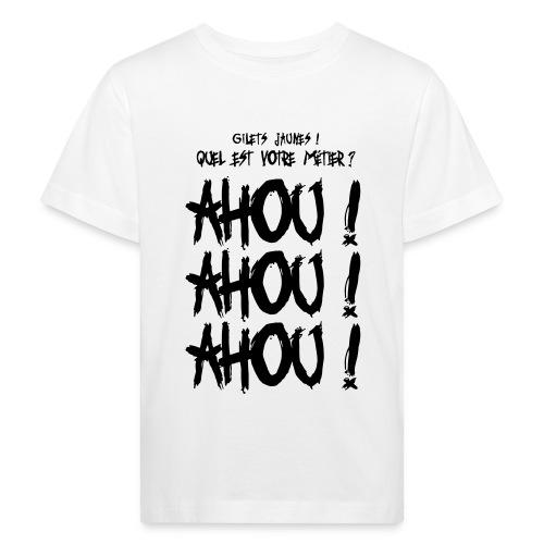 Gilets jaunes Ahou Ahou Ahou - T-shirt bio Enfant