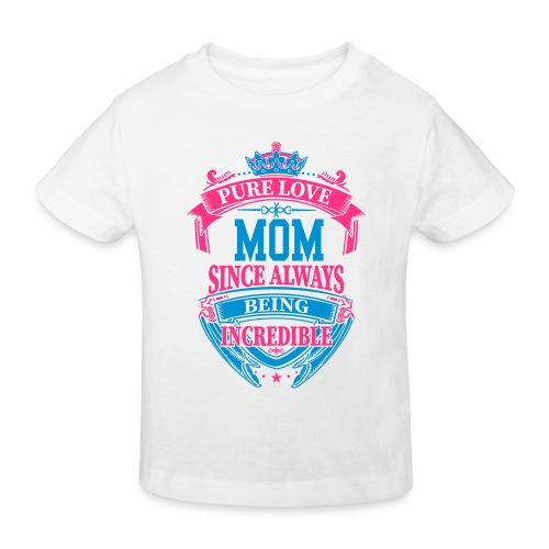 Mom Since Always Incredible - Camiseta ecológica niño