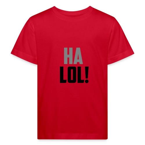 The CrimsonAura 'Ha LOL!' Stream Quote. - Kids' Organic T-Shirt