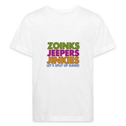 Zoinks Jeepers Jinkies! Let's split up gang! - Kids' Organic T-Shirt