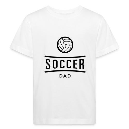 soccer dad - T-shirt bio Enfant