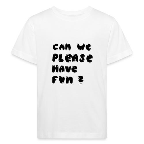 Luloveshandmade - Can we please have fun? (black) - Kinder Bio-T-Shirt