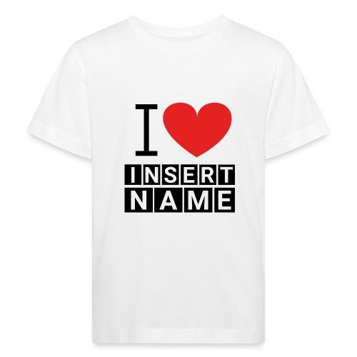 I LOVE ME INSERT NAME - T-shirt bio Enfant