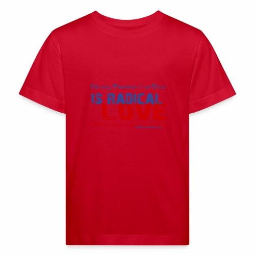 Radikale Liebe blue - Kinder Bio-T-Shirt