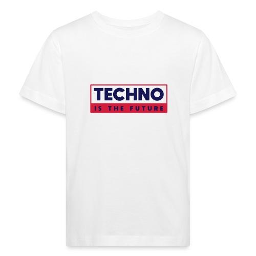 Techno is the future - Kids' Organic T-Shirt