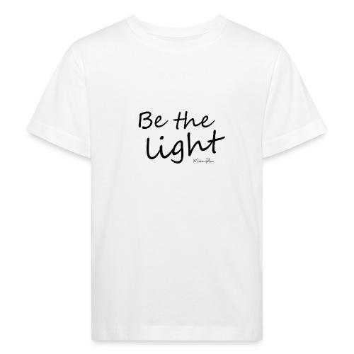 Be the light - T-shirt bio Enfant