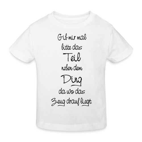 Teil Ding Zeug zertreut wirr reden - Null Ordnung - Kinder Bio-T-Shirt