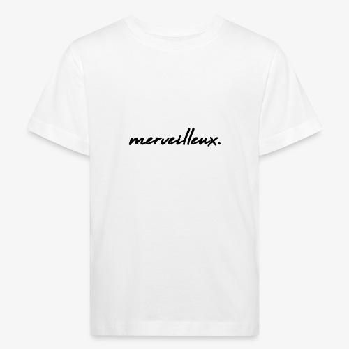 merveilleux. Black - Kids' Organic T-Shirt