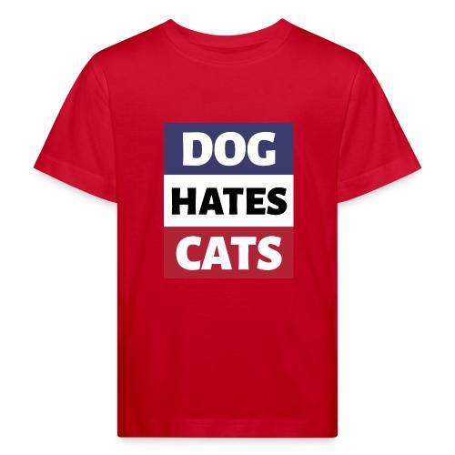 Dog Hates Cats - Kinder Bio-T-Shirt