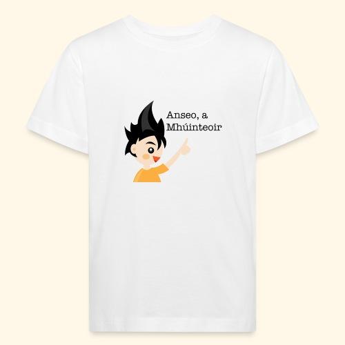 anseo, a mhúinteoir - Kids' Organic T-Shirt