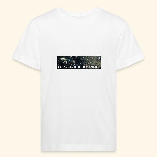 TU SEGUI IL DAVIDE... - Maglietta ecologica per bambini