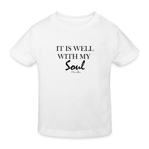 IT IS WELL WITH MY SOUL - T-shirt bio Enfant