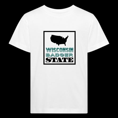 Wisconsin BADGER STATE - Kids' Organic T-Shirt