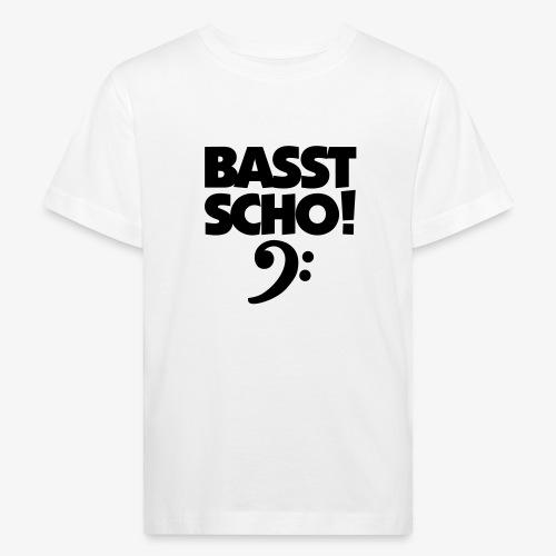 BASST SCHO! Bass Design für Bassisten - Kinder Bio-T-Shirt
